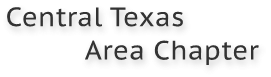 Central Texas            Area Chapter
